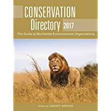 Conservation Directory 2017: The Guide to Worldwide Environmental Organizations (English Edition)