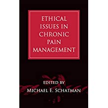 Ethical Issues in Chronic Pain Management (English Edition)