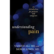 Understanding Pain: An Introduction for Patients and Caregivers (English Edition)