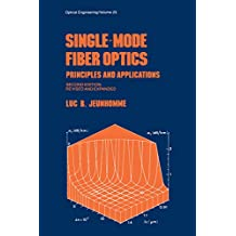 Single-Mode Fiber Optics: Prinicples and Applications, Second Edition, (Optical Science and Engineering Book 23) (English Edition)