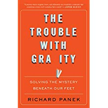 The Trouble with Gravity: Solving the Mystery Beneath Our Feet (English Edition)