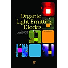 Organic Light Emitting Diodes: The Use of Rare Earth and Transition Metals (English Edition)