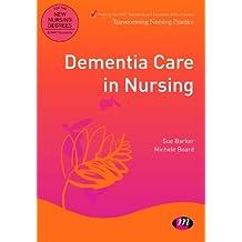 Dementia Care in Nursing (Transforming Nursing Practice Series Book 1653) (English Edition)