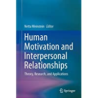 Human Motivation and Interpersonal Relationships: Theory, Research, and Applications