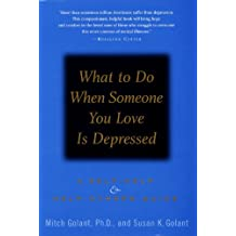 What to Do When Someone You Love Is Depressed: A Self-Help and Help-Others Guide (English Edition)