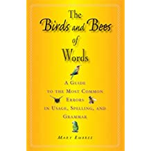 The Birds and Bees of Words: A Guide to the Most Common Errors in Usage, Spelling, and Grammar (English Edition)