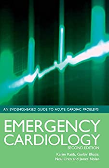 """Emergency Cardiology (English Edition)"",作者:[Ratib, Karim, Bhatia, Gurbir, Uren, Neal, Nolan, James]"