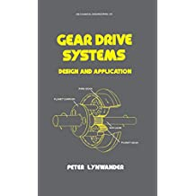 Gear Drive Systems: Design and Application (Mechanical Engineering Book 20) (English Edition)