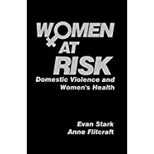 Women at Risk: Domestic Violence and Women's Health (English Edition)