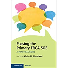 Passing the Primary FRCA SOE: A Practical Guide (English Edition)
