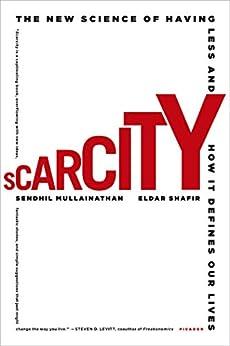 """Scarcity: Why Having Too Little Means So Much (English Edition)"",作者:[Sendhil Mullainathan, Eldar Shafir]"
