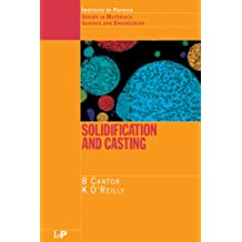 Solidification and Casting: (Series in Materials Science and Engineering Book 4) (English Edition)