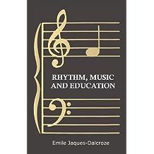 Rhythm, Music and Education (English Edition)