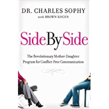 Side by Side: The Revolutionary Mother-Daughter Program for Conflict-Free Communication (English Edition)