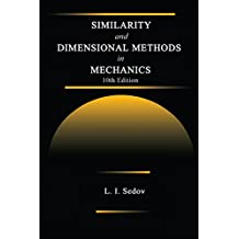 Similarity and Dimensional Methods in Mechanics (English Edition)