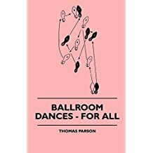 Ballroom Dances - For All (English Edition)