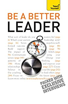 """Be A Better Leader: An inspiring, practical guide to becoming a successful leader (Teach Yourself) (English Edition)"",作者:[Doherty, Catherine]"