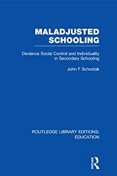"""Maladjusted Schooling (RLE Edu L) (Routledge Library Editions: Education) (English Edition)"",作者:[Schostak, John F]"