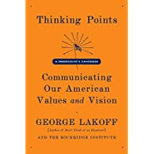 Thinking Points: Communicating Our American Values and Vision (English Edition)