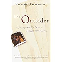 The Outsider: A Journey Into My Father's Struggle With Madness (English Edition)