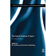 The Social Science of Sport: A Critical Analysis (Sport in the Global Society – Contemporary Perspectives) (English Edition)