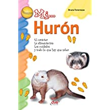 Mi... Hurón (Spanish Edition)