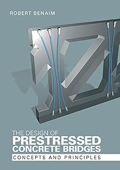 """The Design of Prestressed Concrete Bridges: Concepts and Principles (English Edition)"",作者:[Benaim, Robert]"