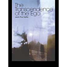 The Transcendence of the Ego: A Sketch for a Phenomenological Description (Routledge Classics (Hardcover)) (English Edition)