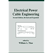 Electrical Power Cable Engineering: Second: Edition, (Power Engineering (Willis) Book 21) (English Edition)