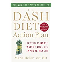 The DASH Diet Action Plan: Proven to Lower Blood Pressure and Cholesterol Without Medication (English Edition)