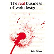 The Real Business of Web Design (English Edition)