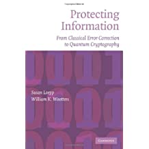 Protecting Information: From Classical Error Correction to Quantum Cryptography (English Edition)