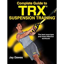 Complete Guide to TRX Suspension Training (English Edition)