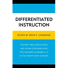 Differentiated Instruction: Content Area Applications and Other Considerations for Teaching in Grades 5-12 in the Twenty-First Century (English Edition)