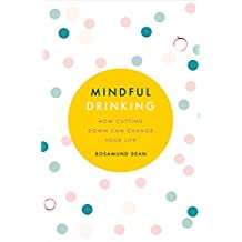 Mindful Drinking: How Cutting Down Can Change Your Life (English Edition)