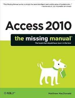 """Access 2010: The Missing Manual (English Edition)"",作者:[Matthew MacDonald]"