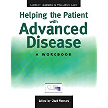 Helping The Patient with Advanced Disease: A Workbook (Current Learning in Pallative Care) (English Edition)