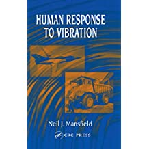 Human Response to Vibration (International Library of Philosophy and) (English Edition)