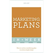 Marketing Plans In A Week: How To Write A Marketing Plan In Seven Simple Steps (English Edition)