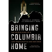 Bringing Columbia Home: The Untold Story of a Lost Space Shuttle and Her Crew (English Edition)