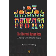 The Thermal Human Body: A Practical Guide to Thermal Imaging (English Edition)