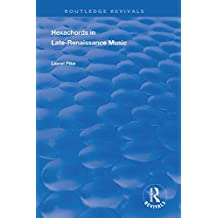Hexachords in Late-Renaissance Music (Routledge Revivals) (English Edition)