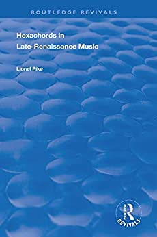 """Hexachords in Late-Renaissance Music (Routledge Revivals) (English Edition)"",作者:[Lionel Pike]"