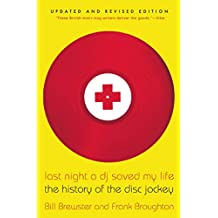 Last Night a DJ Saved My Life: The History of the Disc Jockey (English Edition)