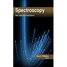 Spectroscopy: New Uses and Implications (English Edition)