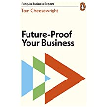 Future-Proof Your Business (Penguin Business Experts Series) (English Edition)