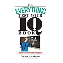 The Everything Test Your I.Q. Book: Discover Your True Intelligence (Everything®) (English Edition)