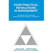 Four Practical Revolutions in Management: Systems for Creating Unique Organizational Capability (English Edition)