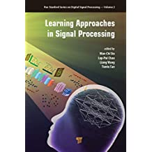 Learning Approaches in Signal Processing (Jenny Stanford Series on Digital Signal Processing) (English Edition)