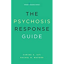 The Psychosis Response Guide: How to Help Young People in Psychiatric Crises (English Edition)